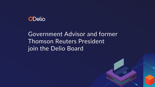 Press Release: Government Advisor and former Thomson Reuters President join the Delio Board